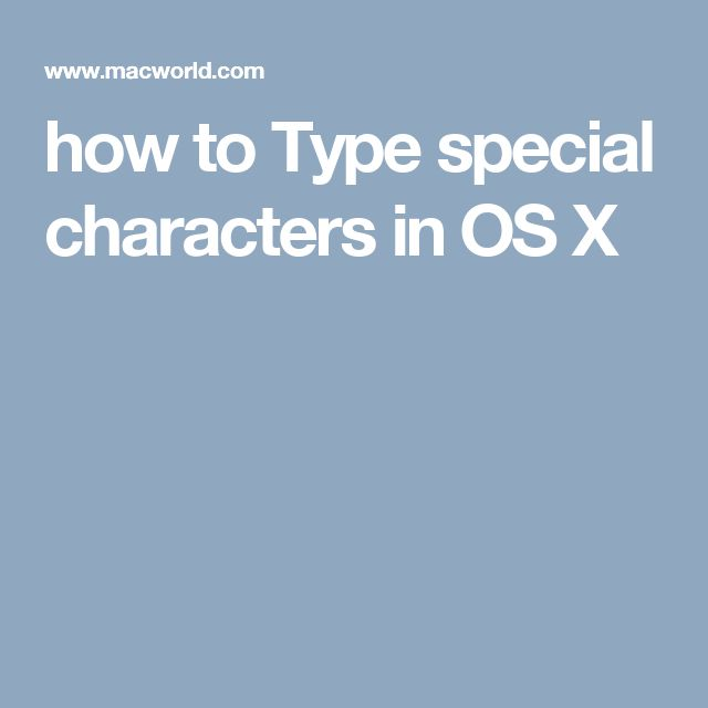 how to Type special characters in OS X