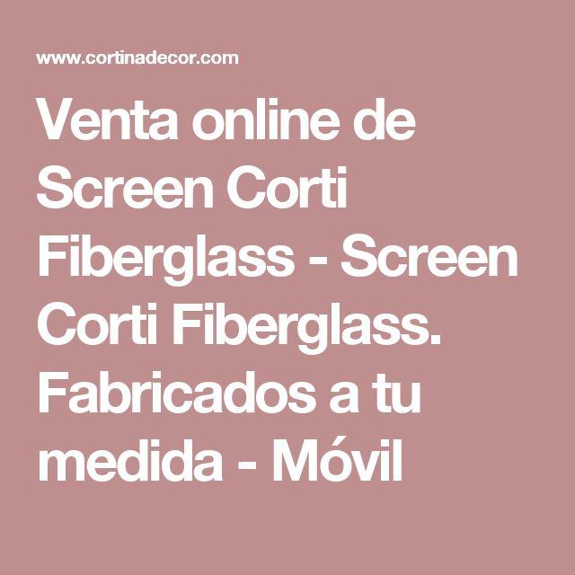 Venta online de Screen Corti Fiberglass - Screen Corti Fiberglass. Fabricados a tu medida - Móvil