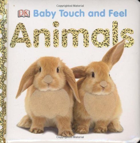 Animals (Baby Touch and Feel) by DK,http://www.amazon.com/dp/0756634687/ref=cm_sw_r_pi_dp_cYO4sb1SPPPYDTM4