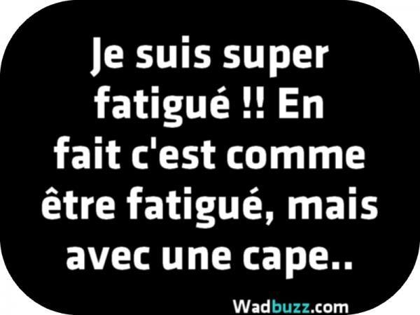 En fait c'est comme être fatigué, mais avec une cape......réépinglé par Maurie Daboux .•*`*•. ❥