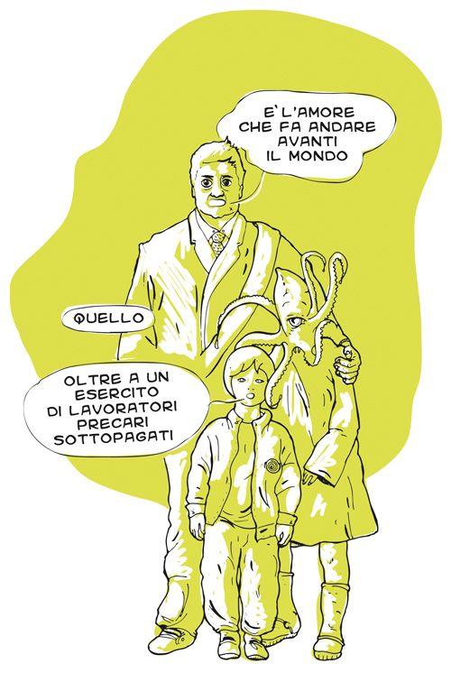 All you need is love. And a guaranteed pay. #salario  #precarietà #busta paga #paga #stipendio #diritti #sindacato #san precario #morti bianche #operaio #cantiere #famiglia #padre #octopus #polipo #figli #patriarcato #flessibilità #progetto #contratto #vignetta #vignette #comics #illustration #fumetto #fumetti #lol #giallo #nero #quadro