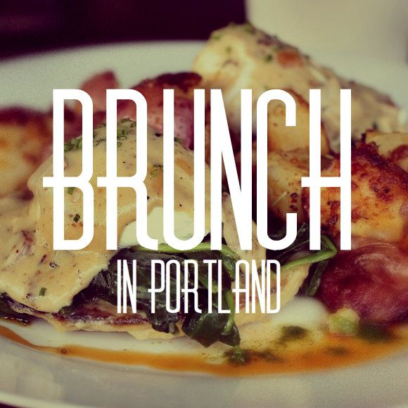 Brunch: 28 places to do it right in Portland |