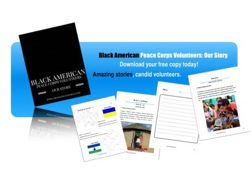 Check out the stories of current and returned black American Peace Corps volunteers. Download your free 60 page e-book today!