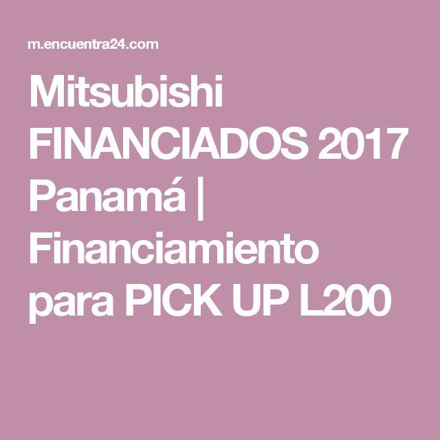 Mitsubishi FINANCIADOS 2017 Panamá | Financiamiento para PICK UP L200