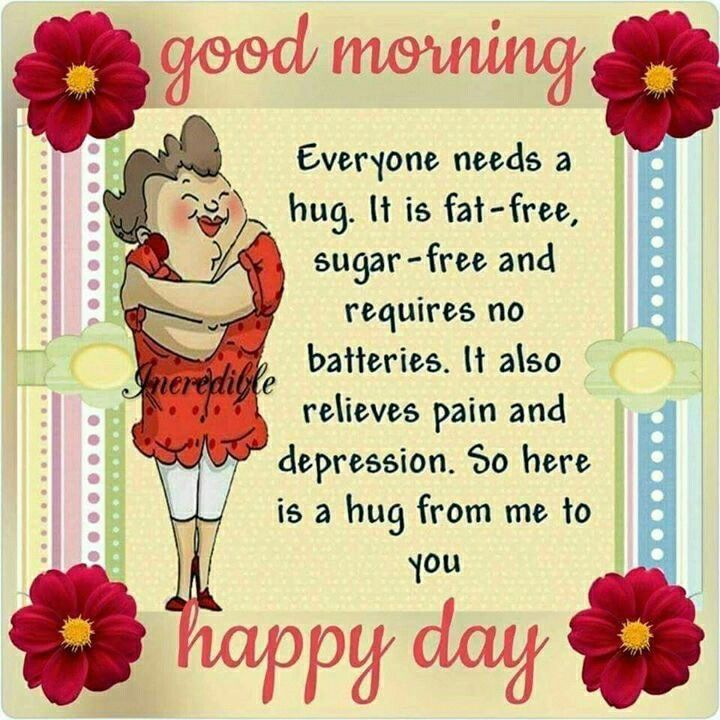 Hugs Happy Day Quotes Happy Good Morning Quotes Cute Good Morning Quotes