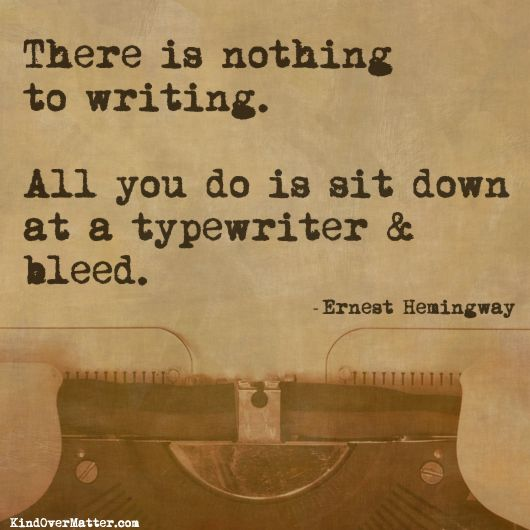 kind over matter: Write the truest sentence that you knowErnesthemingway, Lord Byron, Ernest Hemingway, Writing Quotes, Book, Truths, Favorite Quotes, Typewriters, Best Quotes