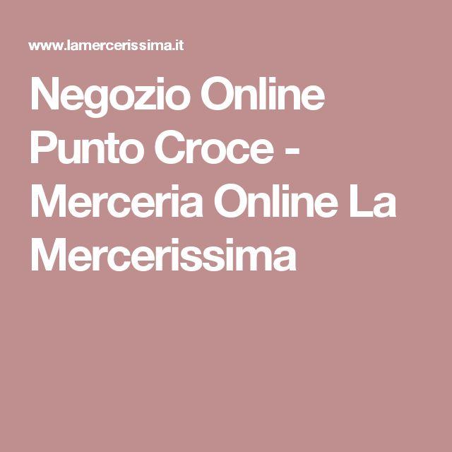 Negozio Online Punto Croce - Merceria Online La Mercerissima
