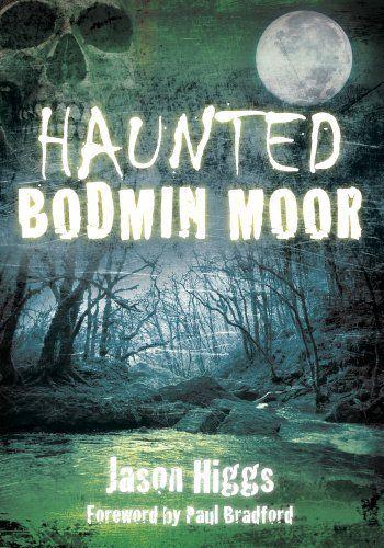 Haunted Bodmin Moor (Haunted (History Press)) by Jason Higgs, http://www.amazon.co.uk/dp/0752463322/ref=cm_sw_r_pi_dp_HI-Isb1YMYJM6