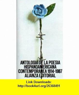 Antologia de la Poesia Hispanoamericana Contemporanea 1914-1987 (Spanish Edition) (9788420612898) Jose Juan Tablada, Macedonio Fernandez, Ramon Lopez Velarde, Gabriela Mistral, Mariano Brull, Oliverio Girondo, Cesar Vallejo, Vicente Huidobro, Et Al, Jose Olivio Jimenez , ISBN-10: 8420612898  , ISBN-13: 978-8420612898 ,  , tutorials , pdf , ebook , torrent , downloads , rapidshare , filesonic , hotfile , megaupload , fileserve