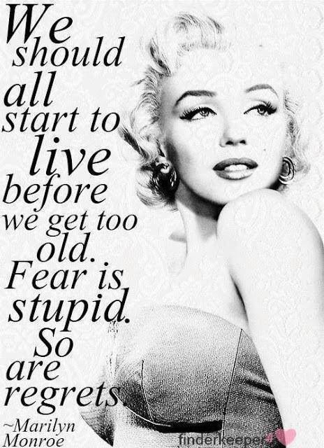 Marylin Monroe...... At her finest I mean she was very smart!! And said many inspirational things