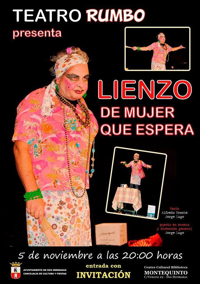 El jueves 5 de noviembre, a las 20:00 horas, en el Centro Cultural Biblioteca de Montequinto REPRESENTACIÓN TEATRAL de la obra 'Lienzo de mujer que espera' a cargo de Jorge Luis Lugo, miembro de la compañía cubana Teatro Rumbo.