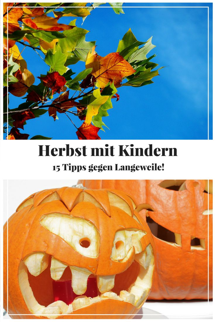 Der Herbst, der Herbst, der Herbst ist da... und nicht immer ist das Wetter schön! Was also mit den Kindern unternehmen? Welche Aktivitäten mit Kindern im Herbst sind der Hit??? Ich habe 15 Tipps gegen Langeweile für euch!