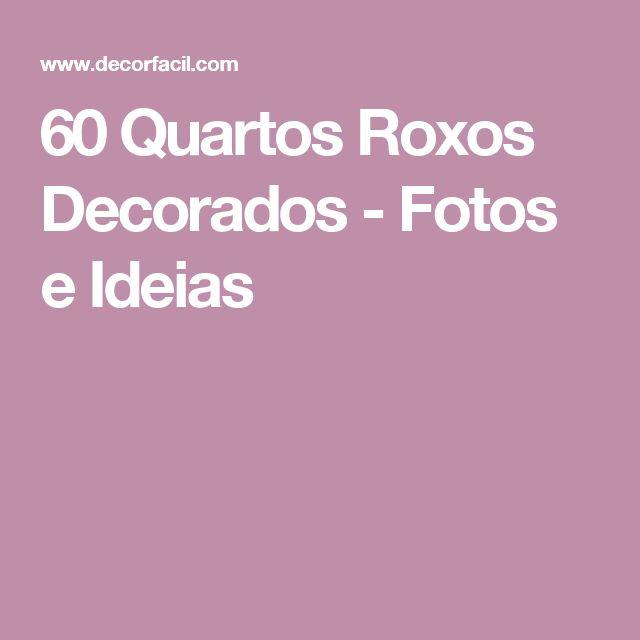 60 Quartos Roxos Decorados - Fotos e Ideias