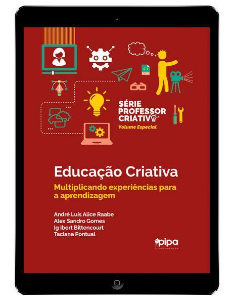 Ebook gratuito: Educação criativa: multiplicando experiências para a aprendizagem | Ler ebooks