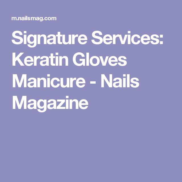 Signature Services: Keratin Gloves Manicure - Nails Magazine