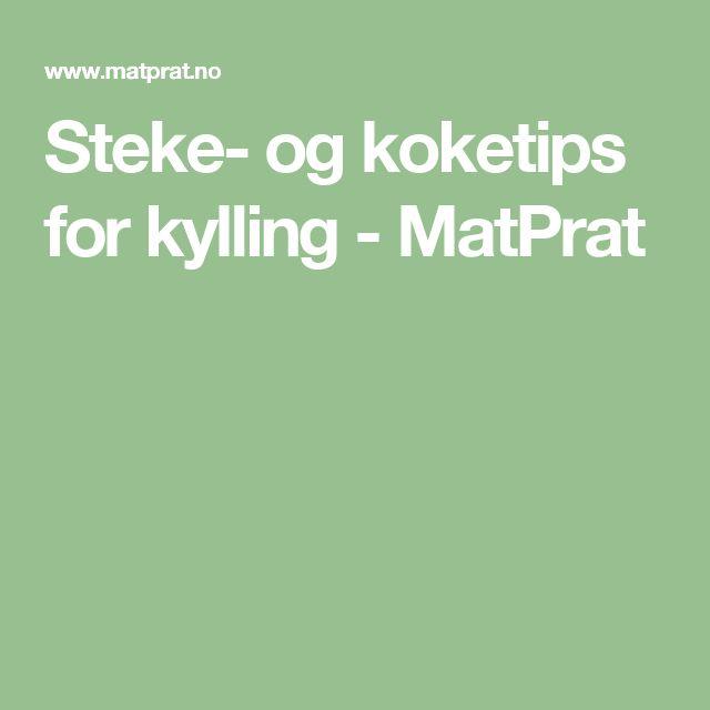 Steke- og koketips for kylling - MatPrat