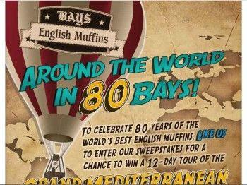 "Bays English Muffins ""Around the World in 80 Bays"" Sweepstakes"