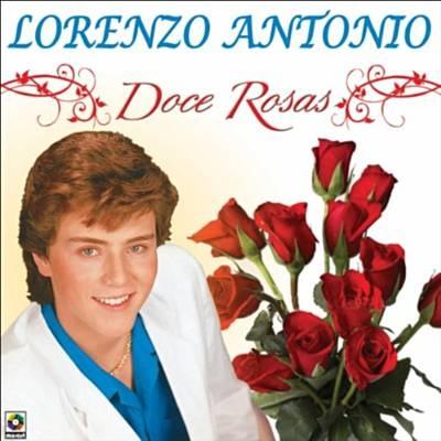 Doce Rosas - Lorenzo Antonio