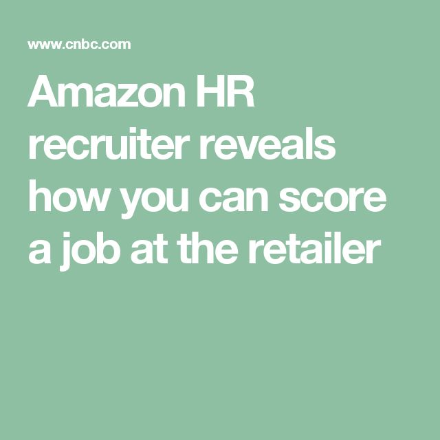 Amazon HR recruiter reveals how you can score a job at the retailer