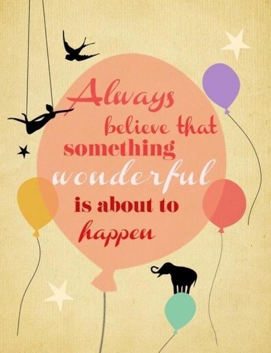 Positive thinking...something wonderful!