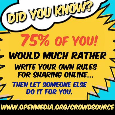 Tired of not having input on rules for collaborating and sharing online? Want a chance to actually shape the Internet's future for yourself? If you answered yes, then you're not alone. Find out how you and other citizens are taking the Internet back at www.openmedia.org/crowdsource