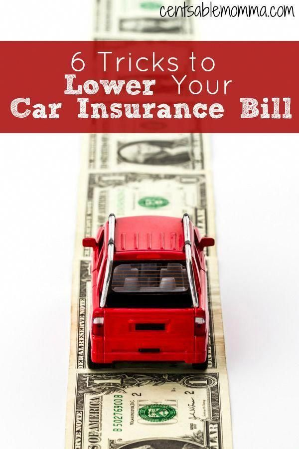 6 Tricks To Lower Your Car Insurance Bill Centsable Momma Life
