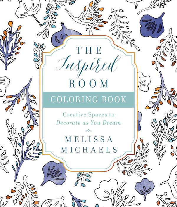 a new coloring book for house and home lovers the inspired room coloring