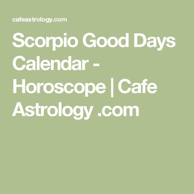 Scorpio Good Days Calendar - Horoscope | Cafe Astrology .com