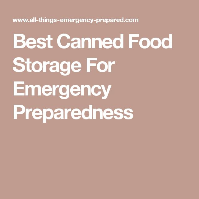 Best Canned Food Storage For Emergency Preparedness