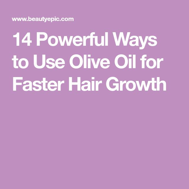 14 Powerful Ways to Use Olive Oil for Faster Hair Growth