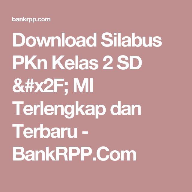 Download Silabus PKn Kelas 2 SD / MI Terlengkap dan Terbaru - BankRPP.Com