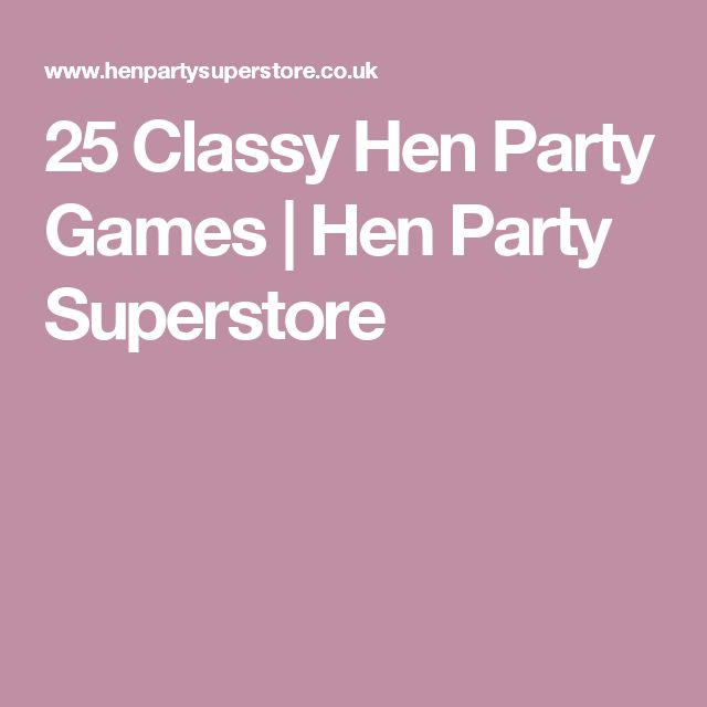 25 Classy Hen Party Games | Hen Party Superstore