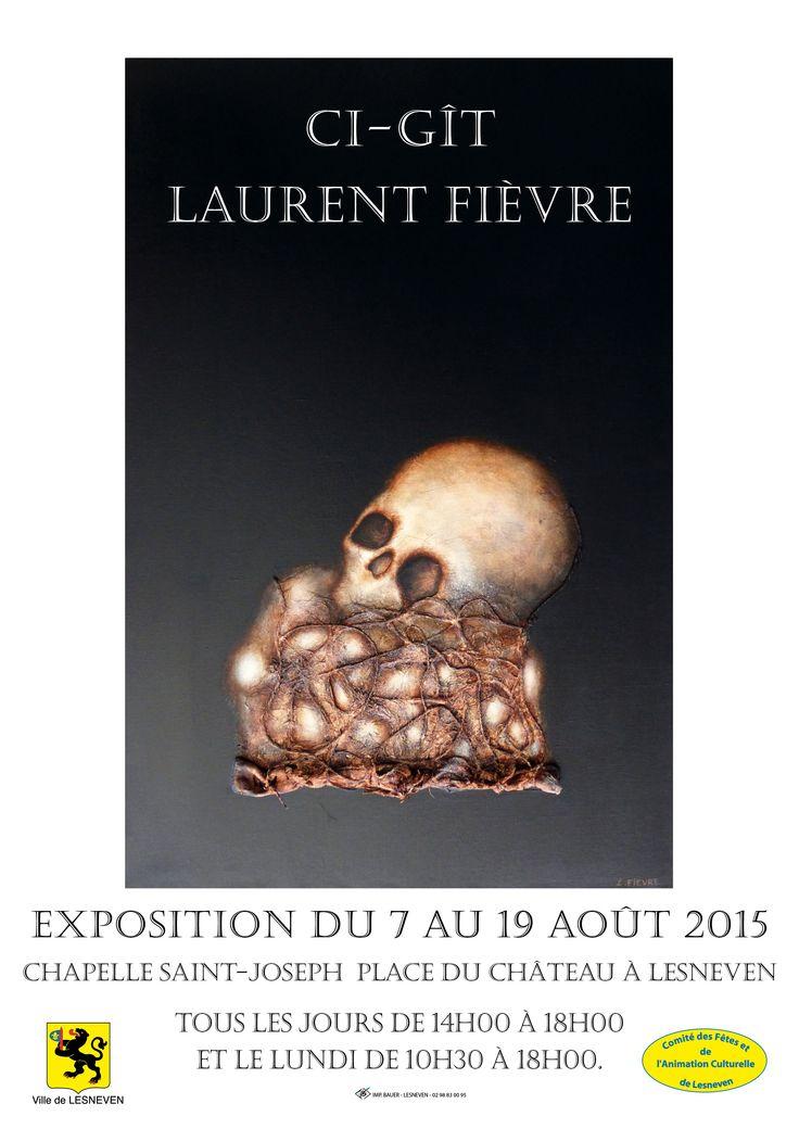 """Exposition """"CI-GÎT LAURENT FIEVRE"""" - 07 au 19 août 2015 - Chapelle Saint-Joseph - Place du Château - LESNEVEN (Finistère) - Vernissage le vendredi 7 août 2015 à 18h30 - Ouverture tous les jours de 14h à 18h Les lundis de 10h30 à 18h."""