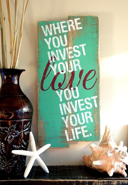 "Wood pallets make a unique wall art for the home or office. Sign reads: ""Where you invest your love You invest your life"" hand painted onto a completely hand fabricated sign using all reclaimed wood f"