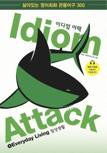 Idiom Attack Vol 1 Everyday Living Korean Edition Everyday Living -- ON SALE Check it Out