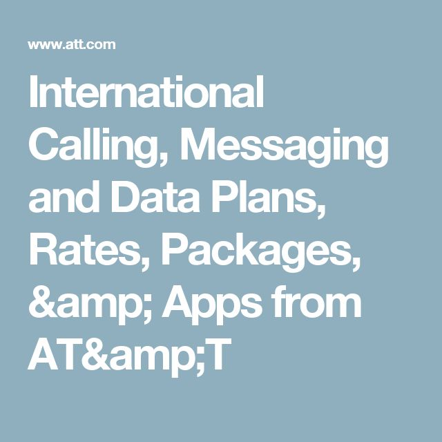 International Calling, Messaging and Data Plans, Rates, Packages, & Apps from AT&T