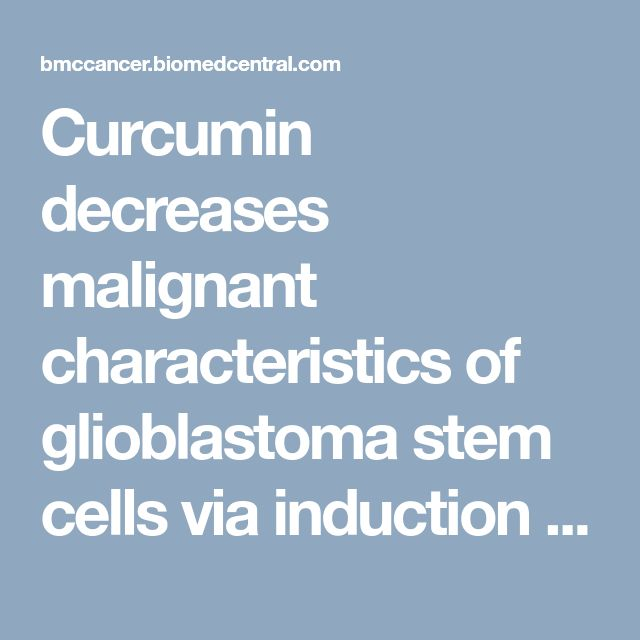 Curcumin decreases malignant characteristics of glioblastoma stem cells via induction of reactive oxygen species | BMC Cancer | Full Text