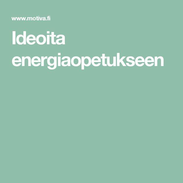 Ideoita energiaopetukseen