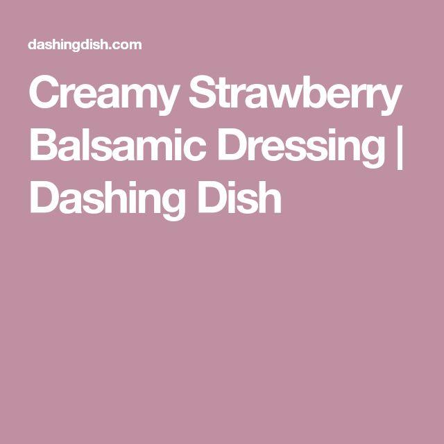 Creamy Strawberry Balsamic Dressing   Dashing Dish