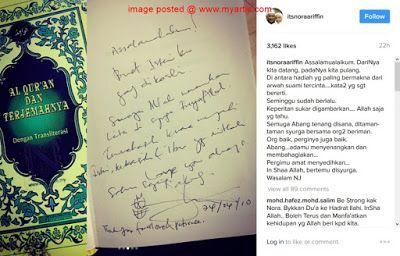 "ARWAH SUAMI NORA: ""SEMOGA ALLAH MENEMUKAN KITA DI SYURGA""   Menerusi entri terbaru di laman Instagram penyanyi Nora Ariffin telah memuatnaik gambar senaskhah kitab Al-Quran serta nota pesanan yang menjadi hadiah teristimewa peninggalan arwah suami Johan Nawawi buatnya. ""Assalamualaikum buat isteriku yang dikasihi. Semoga Allah menemukan kita di syurga InshaAllah. Terima kasih kerana menjadi isteri kekasih dan ibu yang mithali"" kata nota yang ditulis pada 24 April 2010.Klik untuk gambar…"