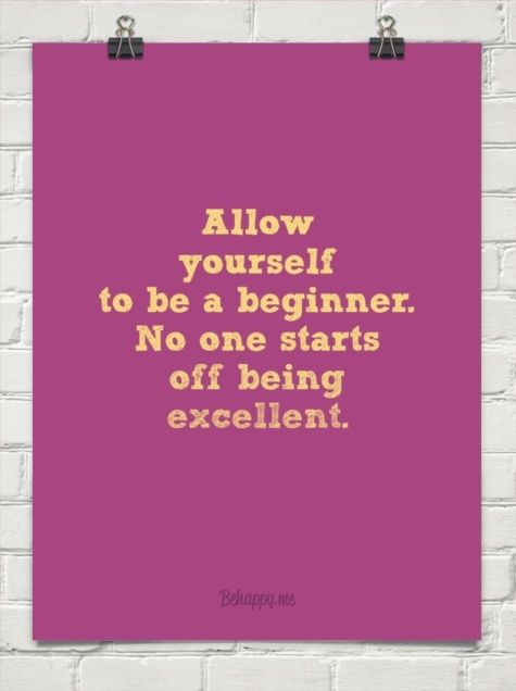 everyone has to start somewhere - motivation via Linda Wagner's blog