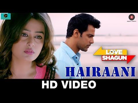 Hairaani Song Lyrics - Love Shagun (2016) | Arijit Singh, Sakina Khan - Lyrics, Latest Hindi Movie Songs Lyrics, Punjabi Songs Lyrics, Album Song Lyrics