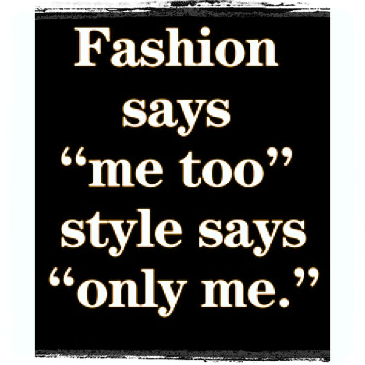Fashion Vs Style Chic Quotes Pinterest Sayings