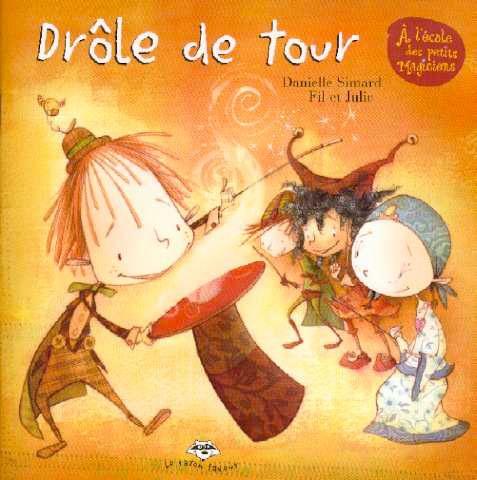 Drôle de tour, Danielle Simard, illustré par Fil et Julie, Bayard Canada, coll. Raton laveur -  Qu'est-ce qu'on s'amuse à l'école des petits magiciens! Surtout avec les blagues de Rigolin. Mais les blagues, c'est comme les formules magiques: il faut faire attention avant de les lancer. Sinon, tout peut arriver...  Une série d'aventures aussi étonnantes que réjouissantes, à mi-chemin entre l'album et la bande dessinée.