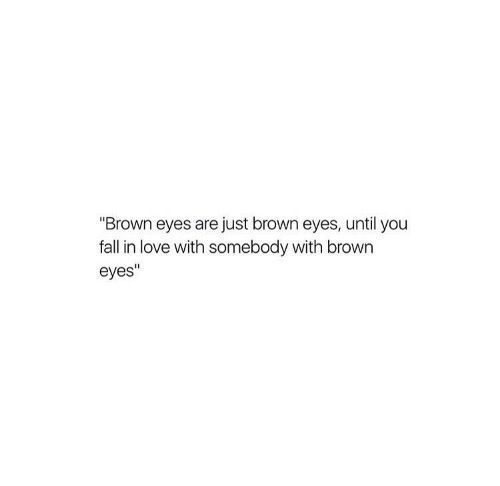 Sprüche braune tumblr augen Augenfarbe Sprüche