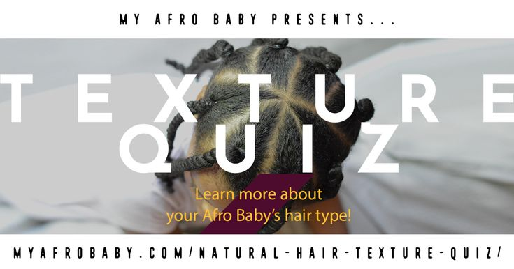 Need help determining your or your child's natural hair type? Take the My Afro Baby quiz!