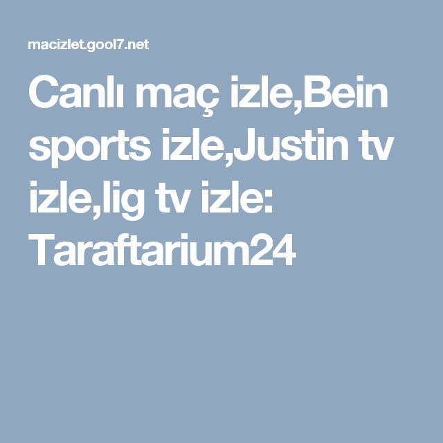 Canlı maç izle,Bein sports izle,Justin tv izle,lig tv izle: Taraftarium24