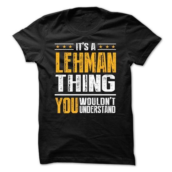 Its a LEHMAN Thing BA001 - #shirts for men #geek t shirts. SAVE => https://www.sunfrog.com/Names/Its-a-LEHMAN-Thing-BA001.html?60505