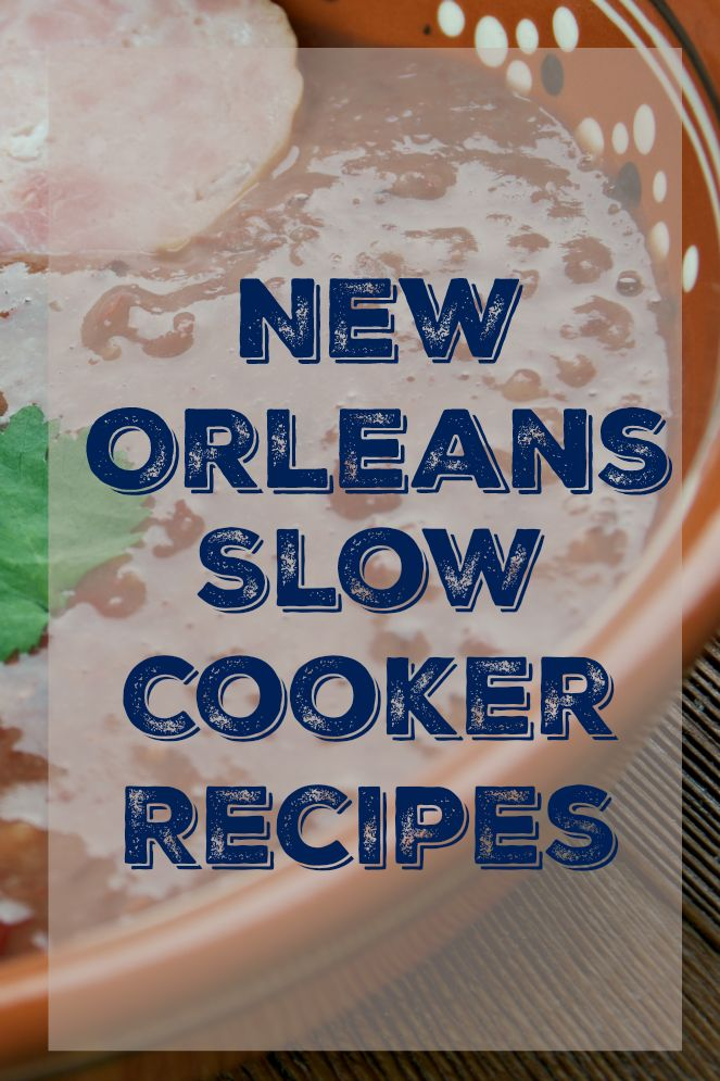New Orleans Slow Cooker Recipes