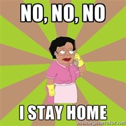Consuela Family Guy - no, no, no i stay home